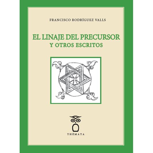 El linaje del precursor y otros escritos