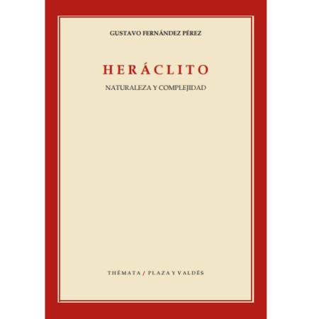 Heráclito. Naturaleza y complejidad