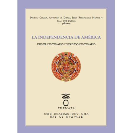 La Independencia de América. Primer centenario y Segundo Centario
