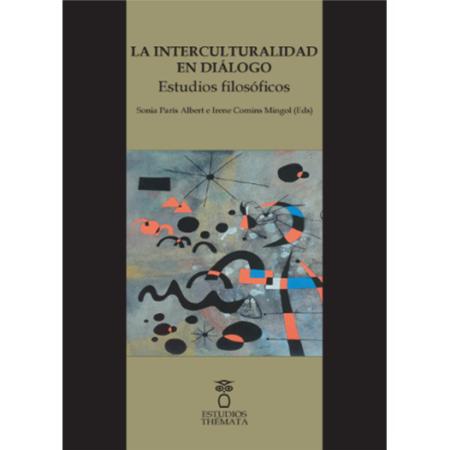La interculturalidad en diálogo. Estudios filosóficos.