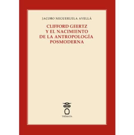 Clifford Geertz y el nacimiento de la antropología moderna.