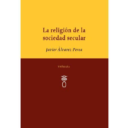 La religión de la sociedad secular [CUBIERTA]